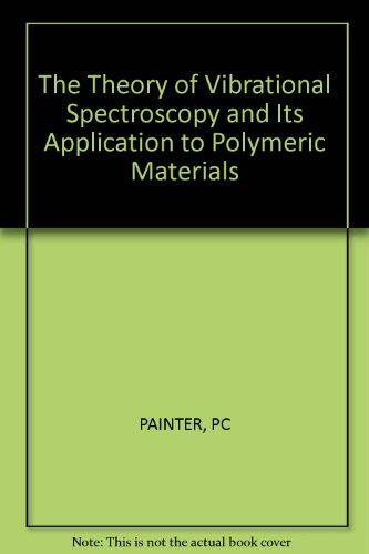 9780471093466: The Theory of Vibrational Spectroscopy and Its Application to Polymeric Materials