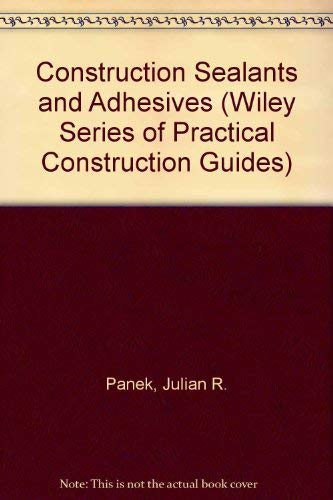 9780471093602: Construction Sealants and Adhesives (Practical Construction Guides)