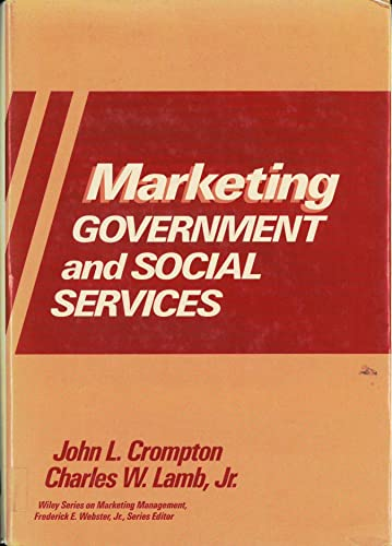 Marketing Government and Social Services (Wiley Series: Crompton, John L.,