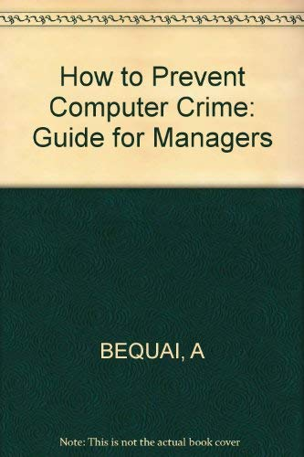 9780471093671: How to Prevent Computer Crime: Guide for Managers
