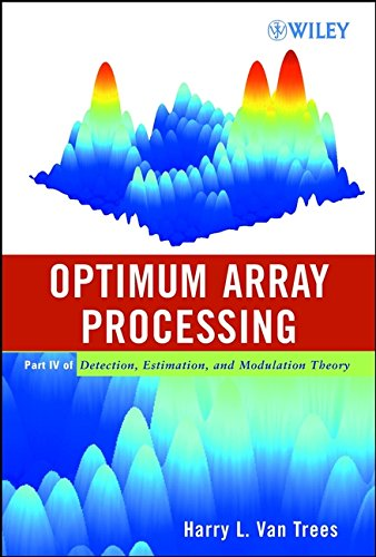 9780471093909: Optimum Array Processing: Part IV of Detection, Estimation, and Modulation Theory