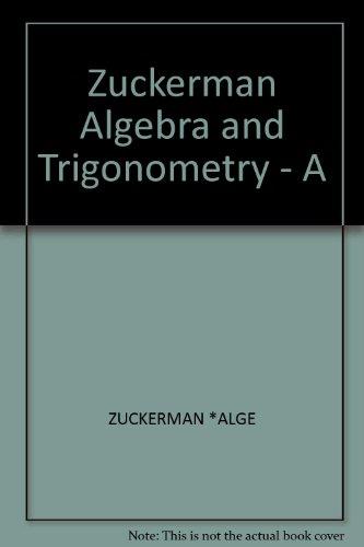 Algebra and Trigonometry : A Straightforward Approach: Martin M. Zuckerman