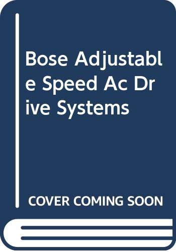 9780471093954: Bose Adjustable Speed Ac Drive Systems (IEEE Press Selected Reprint Series)