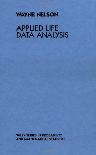 Applied Life Data Analysis (Wiley Series in: Nelson, Wayne.