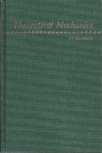 Theoretical Mechanics: T. C. Bradbury