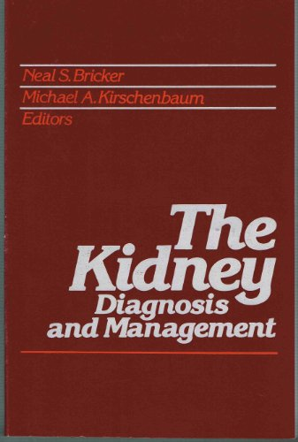 9780471095729: The Kidney: Diagnosis and Management (A Wiley medical publication)