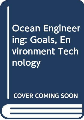 9780471095804: Ocean Engineering: Goals, Environment Technology (State-Wide Lecture Series on Ocean Engineering,)
