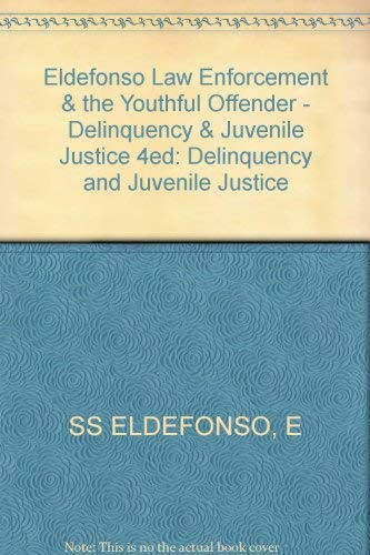 9780471096283: Eldefonso Law Enforcement & the Youthful Offender - Delinquency & Juvenile Justice 4ed: Delinquency and Juvenile Justice