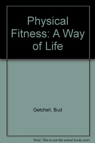 9780471096351: Physical Fitness: A Way of Life