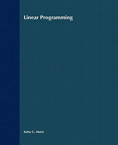 Linear Programming: Katta G. Murty