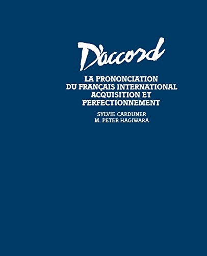 D'Accord: La Prononciation Du Francais Internationale Acquisitio Et Perfection: Carduner, ...