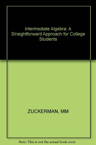 Intermediate Algebra : A Straightforward Approach: Martin M. Zuckerman