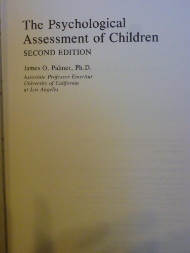 The Psychological Assessment of Children (Wiley series of personality processes): Palmer, James O.