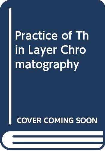 Practice of Thin Layer Chromatography: Joseph C. Touchstone,