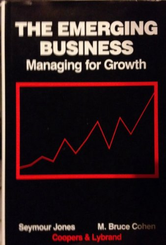 The Emerging Business: Managing for Growth: Jones, Seymour, Cohen,