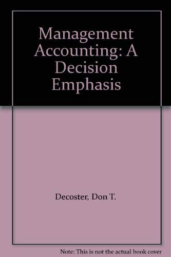 Management Accounting: A Decision Emphasis: Decoster, Don T.;Schafer, Eldon L.