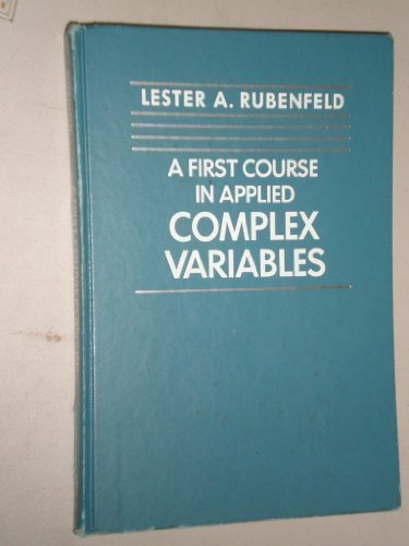 9780471098430: A First Course in Applied Complex Variables