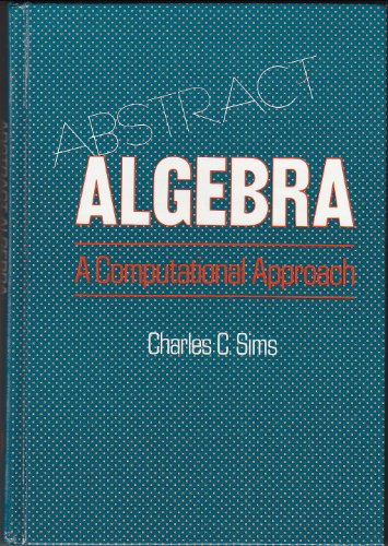 9780471098461: Abstract Algebra: A Computational Approach