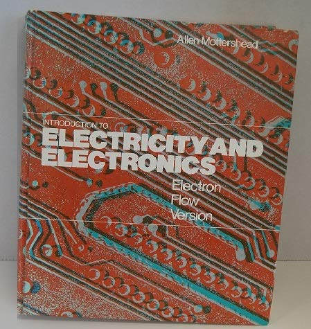 9780471098515: Introduction to Electricity and Electronics: Electron-flow Version