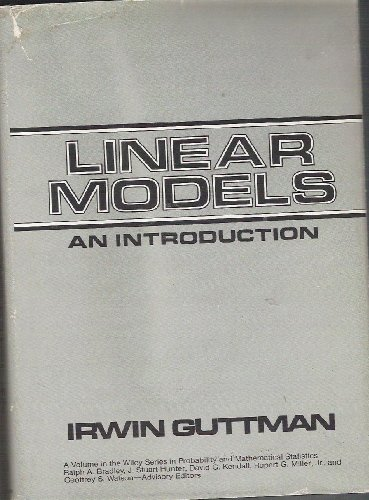 Linear Models: An Introduction (Wiley Series in: Irwin Guttman