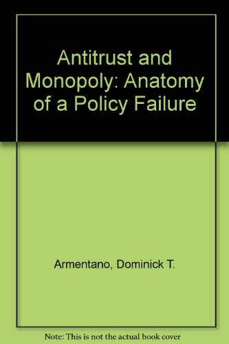 9780471099307: Antitrust and Monopoly: Anatomy of a Policy Failure