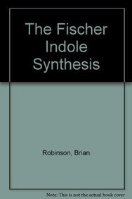 The Fischer Indole Synthesis (0471100099) by Robinson, Brian
