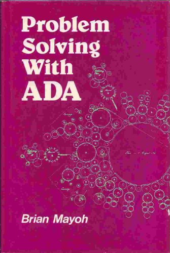 Problem Solving with ADA (Wiley series in computing): Brian Mayoh