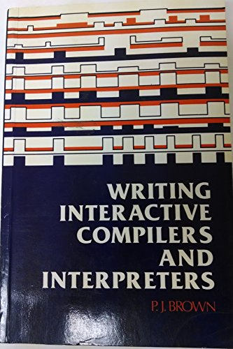 9780471100720: Writing Interactive Compilers and Interpreters