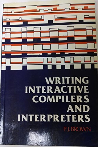 9780471100720: Writing Interactive Compilers and Interpreters (Wiley Series in Computing)