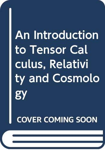 9780471100829: An Introduction to Tensor Calculus, Relativity and Cosmology