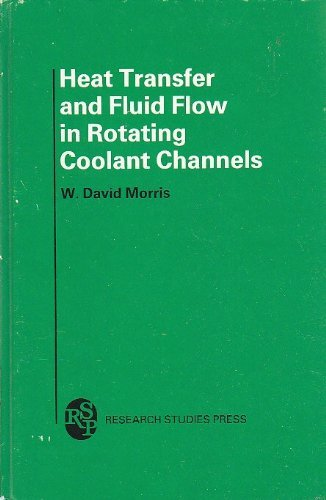 Heat Transfer and Fluid Flow in Rotating Coolant Channels (Mechanical engineering research studies)...