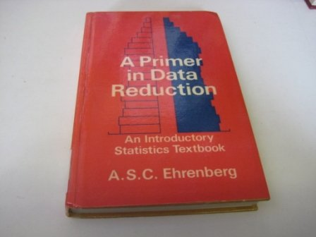 9780471101345: A Primer in Data Reduction: An Introductory Statistics Textbook
