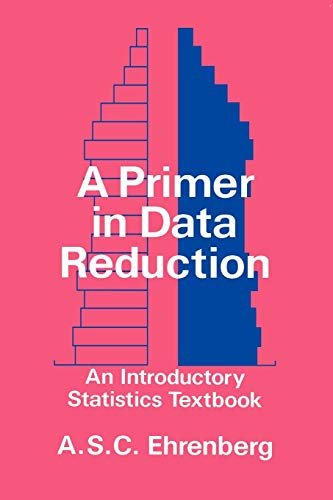 9780471101352: A Primer in Data Reduction: An Introductory Statistics Textbook