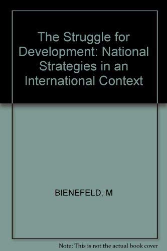 9780471101529: The Struggle for Development: National Strategies in an International Context