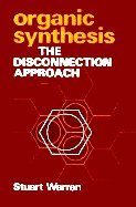 9780471101604: Organic Synthesis: The Disconnection Approach