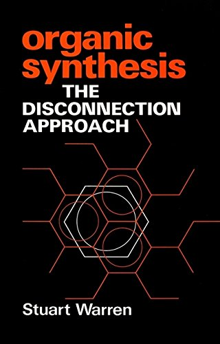 9780471101611: Organic Synthesis: The Disconnection Approach