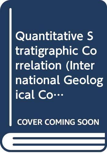 9780471101710: Quantitative Stratigraphic Correlation (International Geological Correlation Programme)