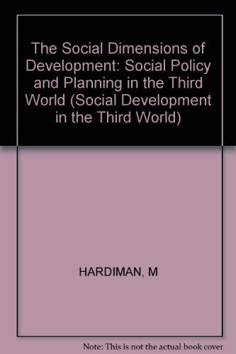9780471101840: The Social Dimensions of Development: Social Policy and Planning in the Third World (Social development in the Third World)