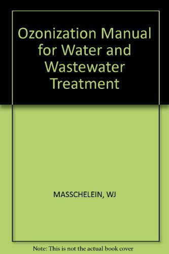 Ozonization Manual for Water and Wastewater Treatment: Masschelein, W. J.