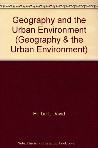 Geography and the Urban Environment. Progress in Research and Applications. Vol 5.: Herbert, D T ; ...