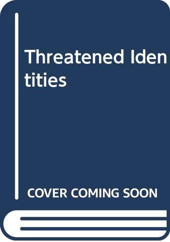 9780471102335: Threatened Identities