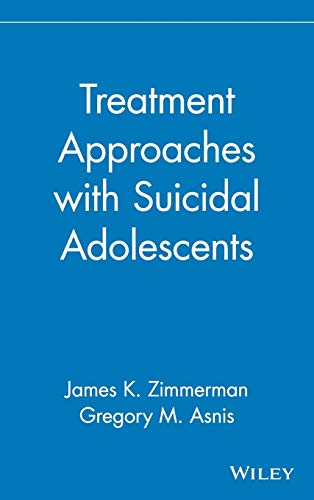 9780471102366: Treatment Approaches with Suicidal Adolescents (Publication Series of the Einstein-Montefiore Medical Center Department of Psychiatry)