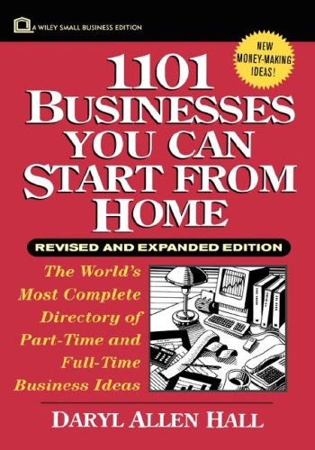9780471102373: 1101 Businesses You Can Start From Home (Wiley Small Business Editions)