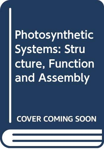 9780471102502: Photosynthetic Systems: Structure, Function and Assembly
