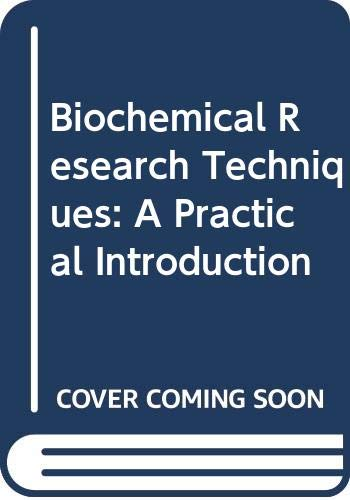 9780471103233: Biochemical Research Techniques: A Practical Introduction
