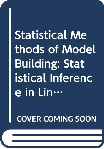 9780471103349: Statistical Methods of Model Building: Statistical Inference in Linear Models v. 1 (Probability & Mathematical Statistics)