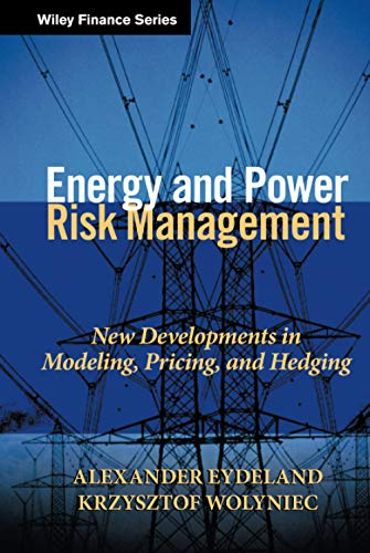 9780471104001: Energy and Power Risk Management: New Developments in Modeling, Pricing, and Hedging (Wiley Finance)