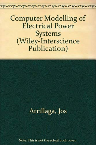 9780471104063: Computer Modelling of Electrical Power Systems