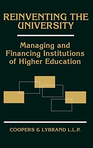 Reinventing the University 1995: Managing and Financing Institutions of Higher Education (Hardback)...