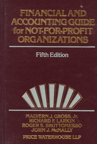Financial and Accounting Guide for Not-for-Profit Organizations: Malvern J. Gross;